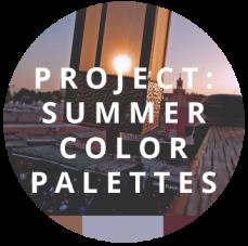 PROJECT SUMMER COLOR PALETTES